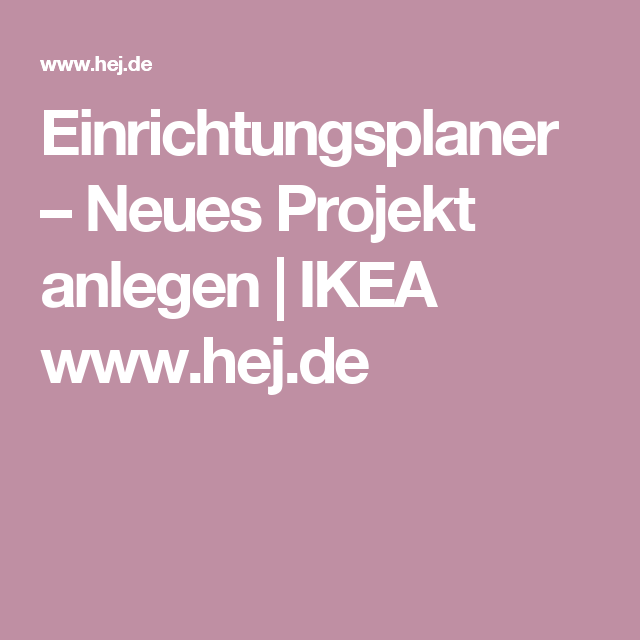 Einrichtungsplaner Neues Projekt Anlegen Ikea Wwwhejde