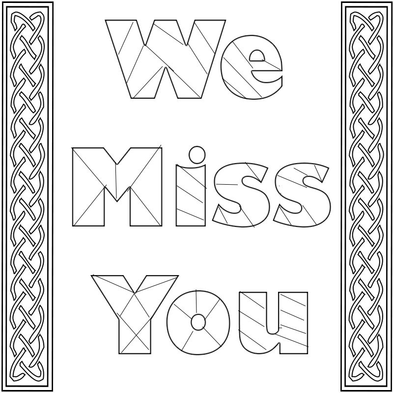 I Miss You Coloring Pages To Print We Miss You I Will Miss You Coloring Pages To Print Coloring Pages Quote Coloring Pages