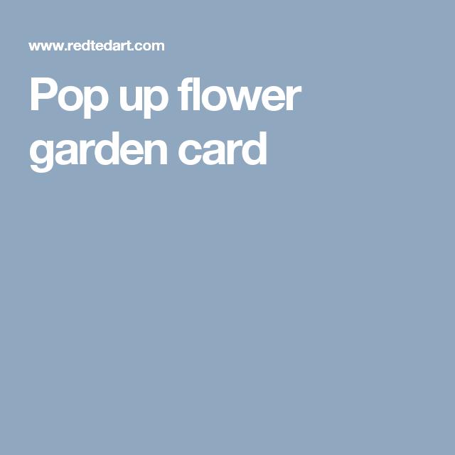 Pop up flower garden card