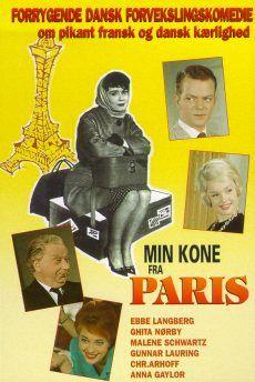 Min Kone Fra Paris 1961 Han Gifter Sig I Paris Men Da Han Kommer Hjem Tror Hans Mor Og Far At Han Vil Giftes Med Sin Gamle Veni Gamle Film Film