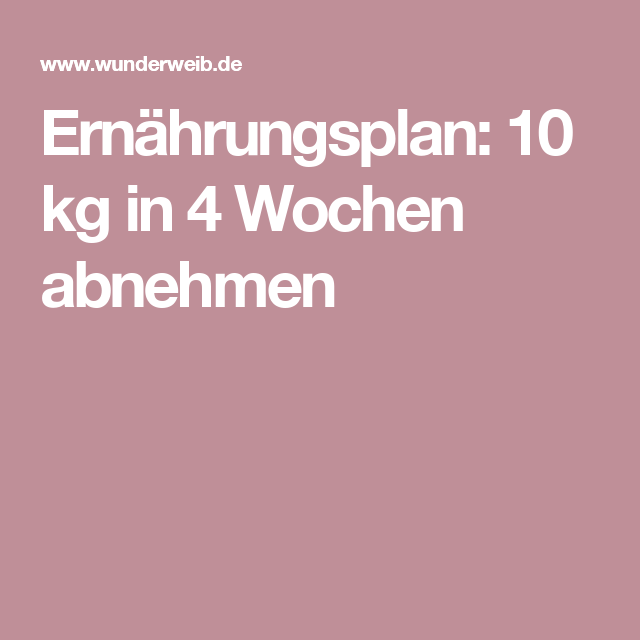 10 kilo abnehmen diätplan