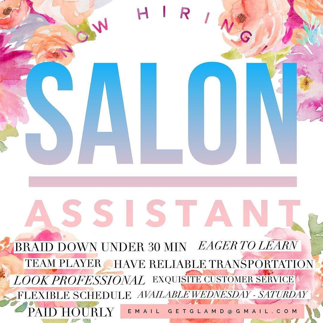 salon assistant needed must have reliable transportation be able to salon assistant - Salon Assistant