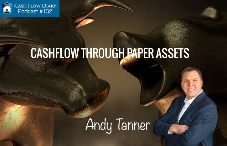 You may know him as a Rich Dad Advisor or bestselling author, but Cash Flow Diary podcast guest Andy Tanner is so much more. He earns cashflow through trading paper assets, which he walks us through in this educational interview. In fact, he really simplifies things so we can all understand