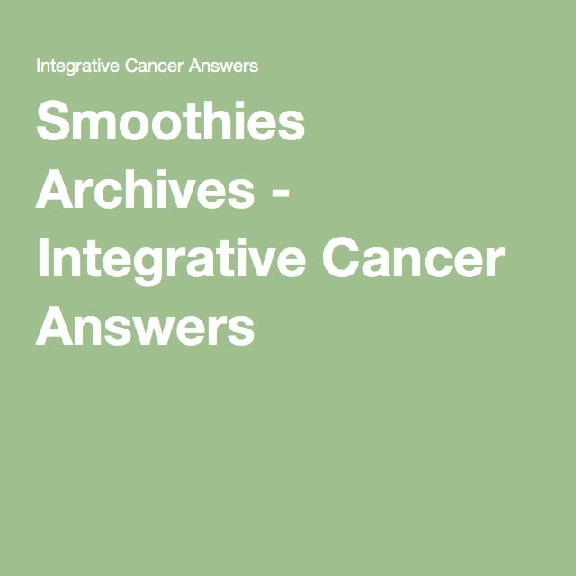Smoothies Archives - Integrative Cancer Answers
