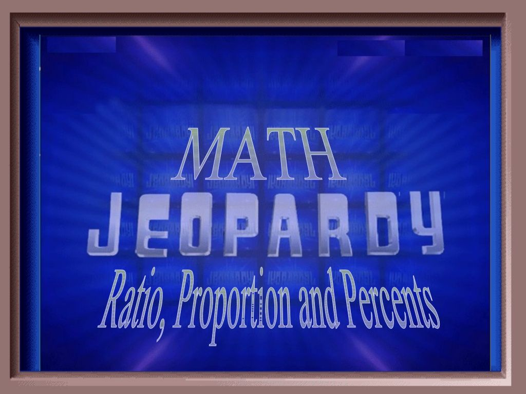 Jeopardy Ratio Percents Amp Proportions With Images