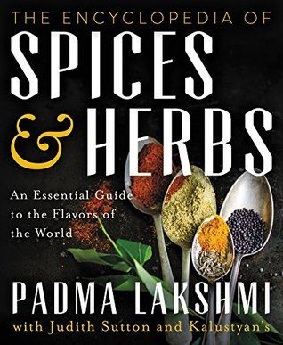 The Encyclopedia of Spices and Herbs: An Essential Guide to the Flavors of the…