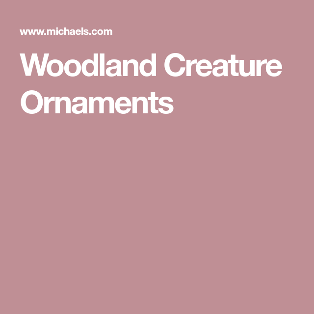 Woodland Creature Ornaments With Images Woodland Creatures Creatures Woodland