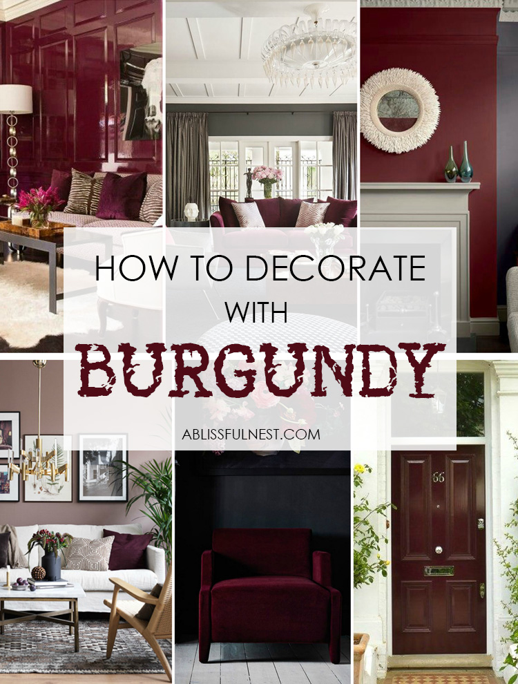 How To Decorate With Burgundy Design Tips A Blissful Nest Burgundy Living Room Burgundy Bedroom Unique Home Decor