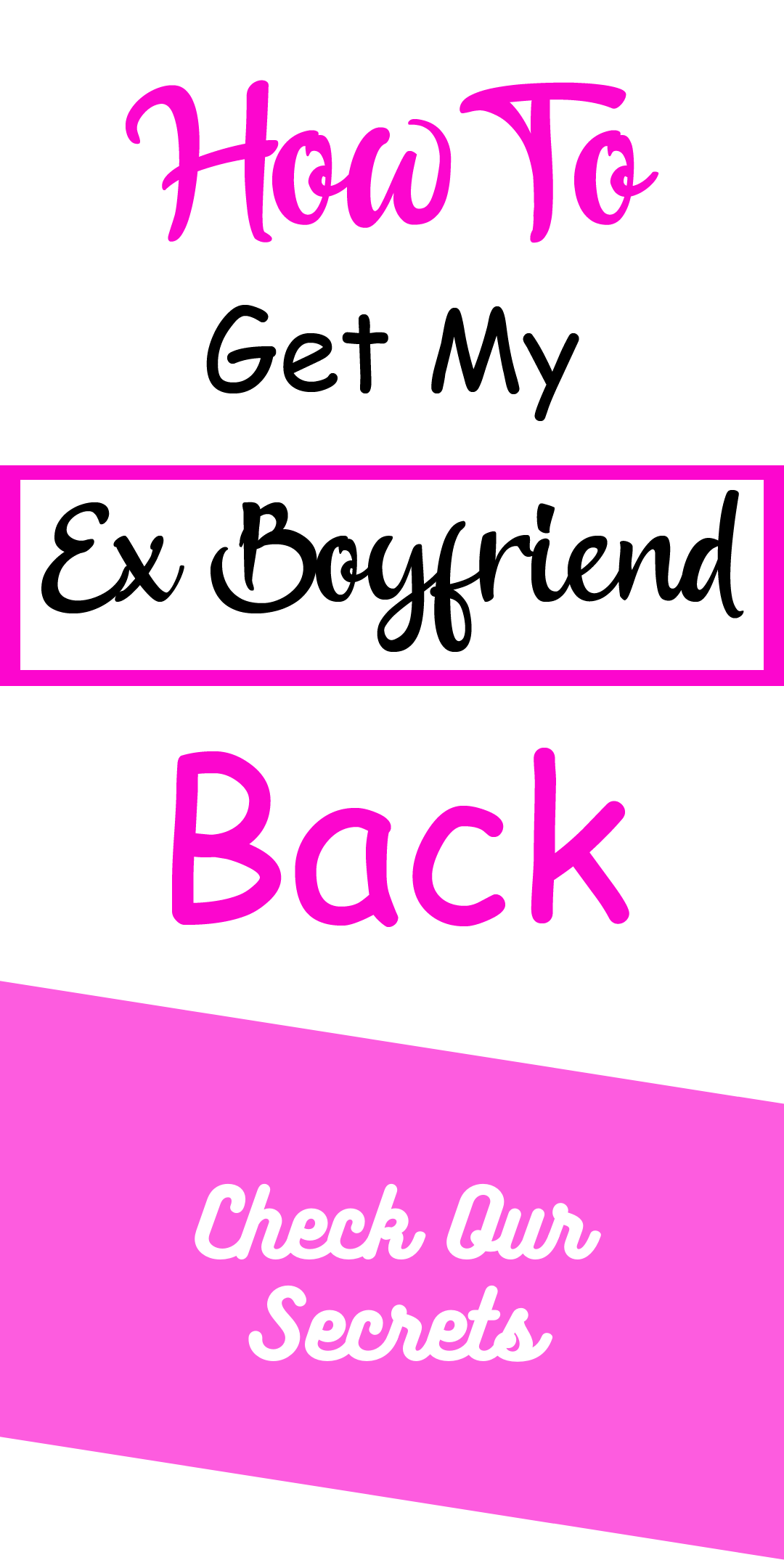 How To Get My Ex Boyfriend Back