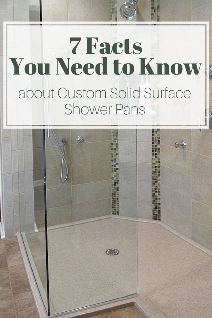 7 Facts You Need To Know About Custom Solid Surface Shower Pans