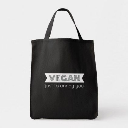 Vegan Just to Annoy You, Funny Vegan Quote Tote Bag | Zazzle.com #veganquotes