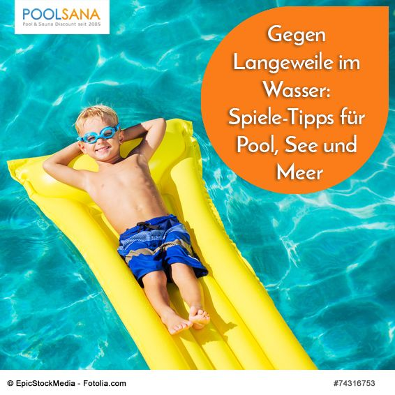 Gegen Langeweile im Wasser: Spiele-Tipps für Pool, See und Meer