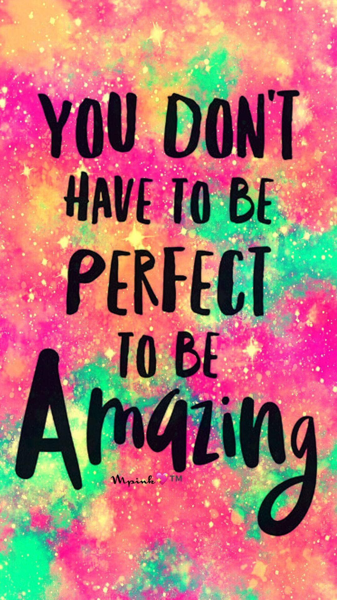 You Don T Have To Be Perfect Galaxy Wallpaper Androidwallpaper Iphonewallpaper Wallpaper Glitter Quotes Wallpaper Iphone Quotes Backgrounds Wallpaper Quotes
