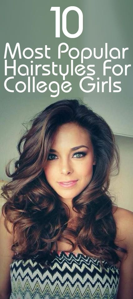 10 Most Popular Hairstyles For College Girls