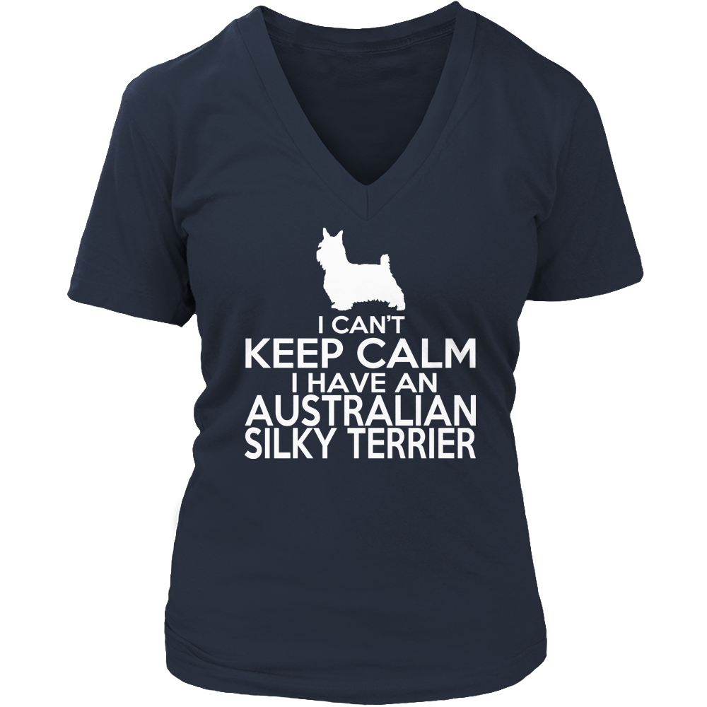 I Cant Keep Calm I Have An Australian Silky Terrier Ladies V Neck Tee