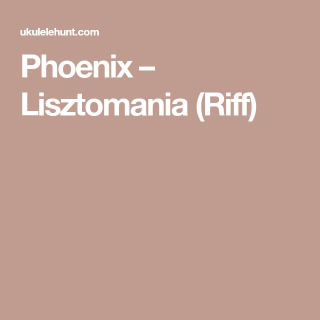 Phoenix – Lisztomania (Riff) | Ukulele Stuff | Pinterest | Phoenix ...