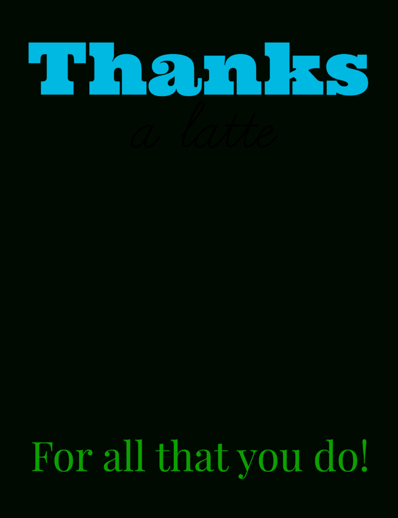 Free Printable: Thanks A Latte Coffee Gift Card - Smashed ...