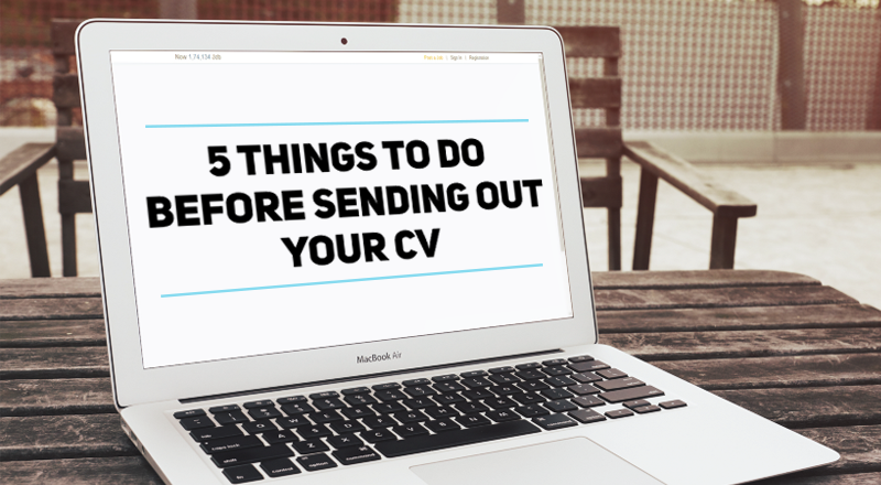 Before you send off your next CV, make sure you've done these five things!