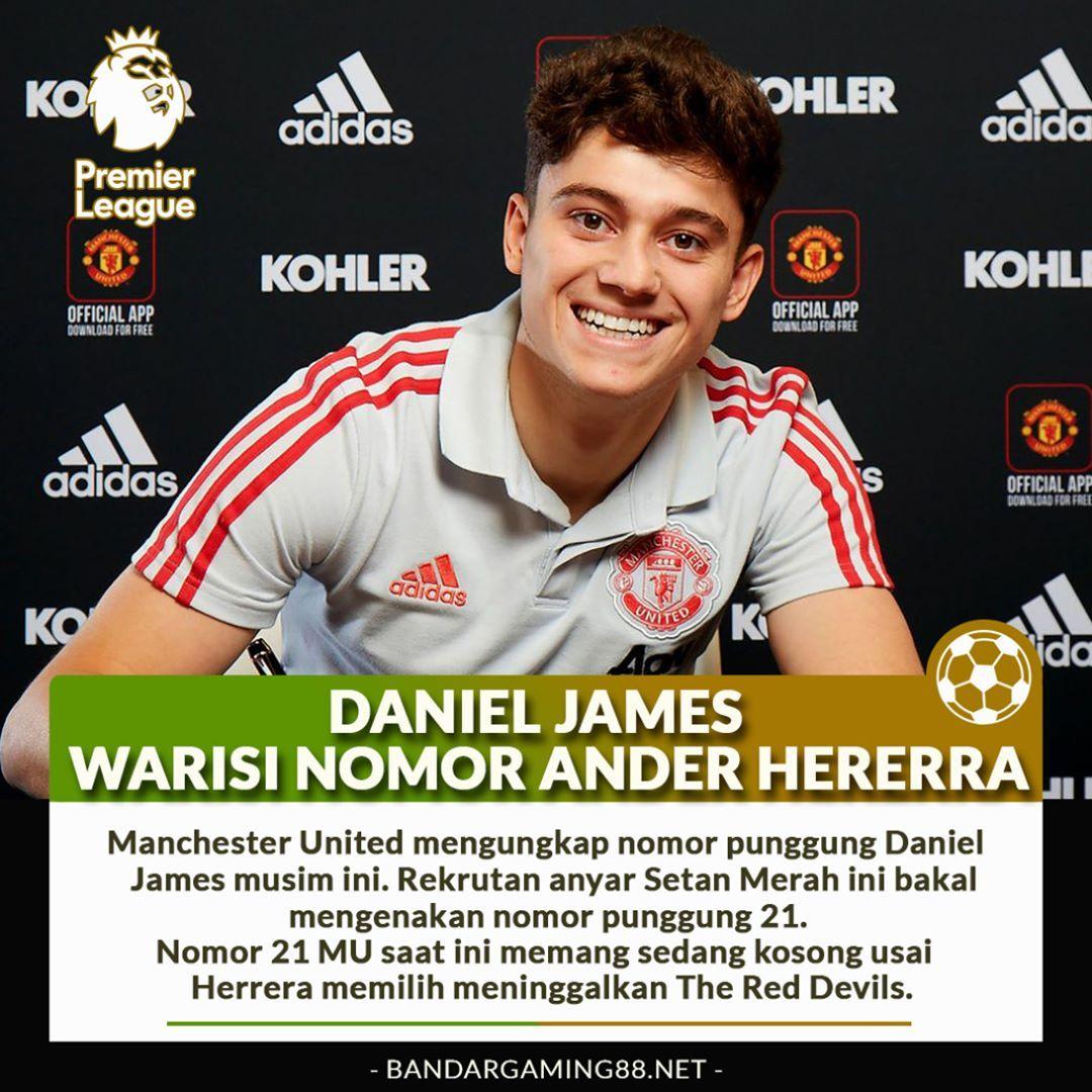 Daniel James Merupakan Rekrutan Pertama The Red Devils Di