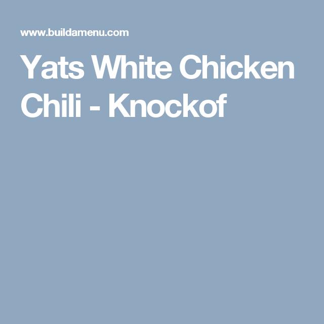Yats White Chicken Chili Knockof White Chicken Chili Chicken Chili Chicken