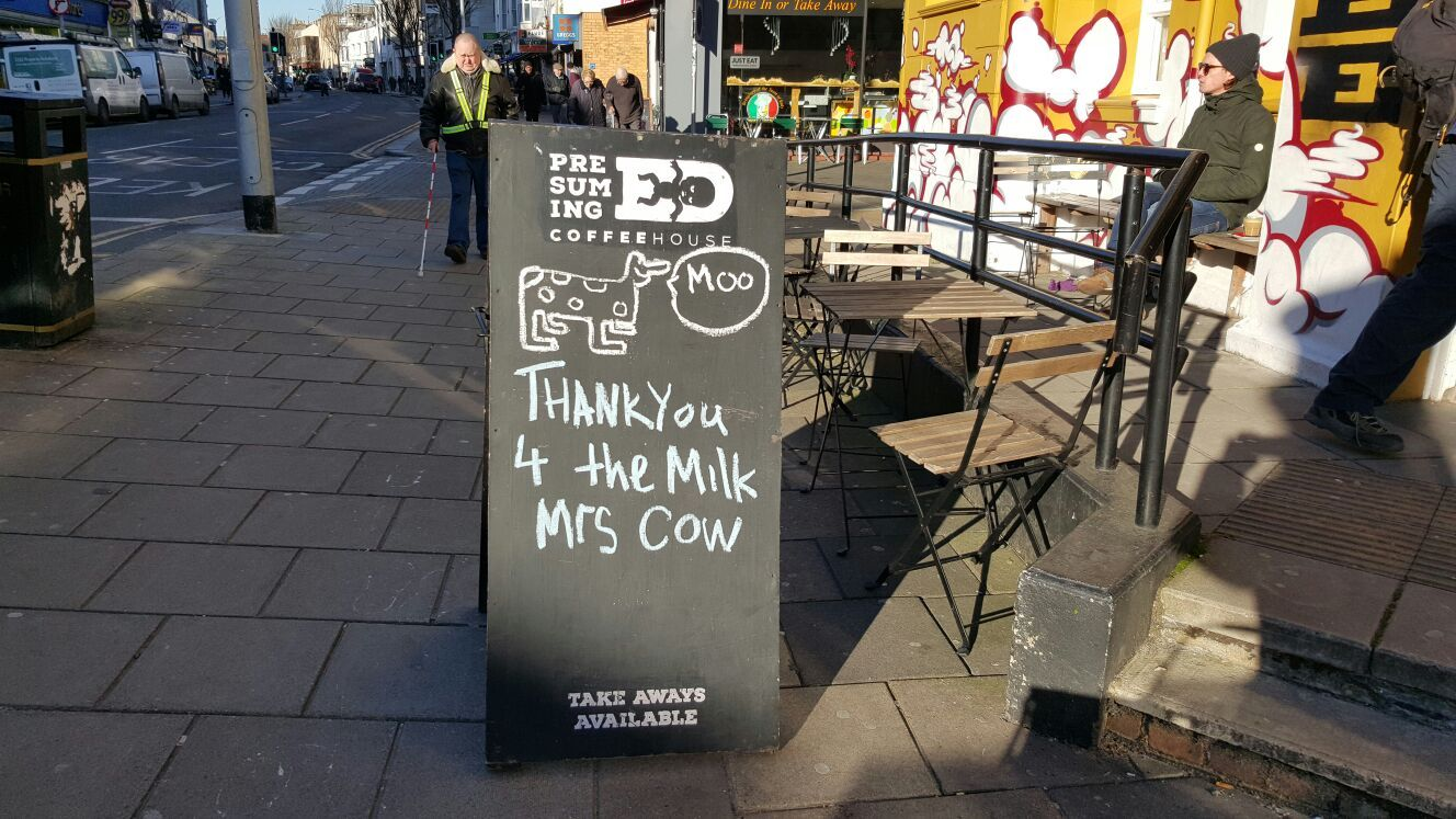 Notice board kindly thanking a cow for the milk it supplied to the cafe in London Road Brighton had to upload it. Lol