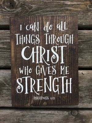 I Can Do All Things Through Christ Who Gives Me Strength Ii Phil 4