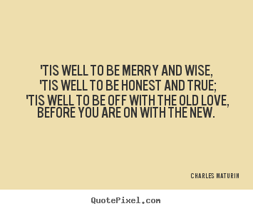 Wise Quotes About Love Awesome Design Picture Quotes About Love  'tis Well To Be Merry And Wise
