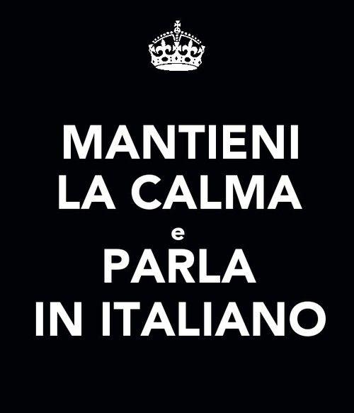Pysy rauhallisena ja puhu italiaksi