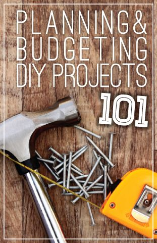 How to Plan and Budget Household Projects + free printable DIY