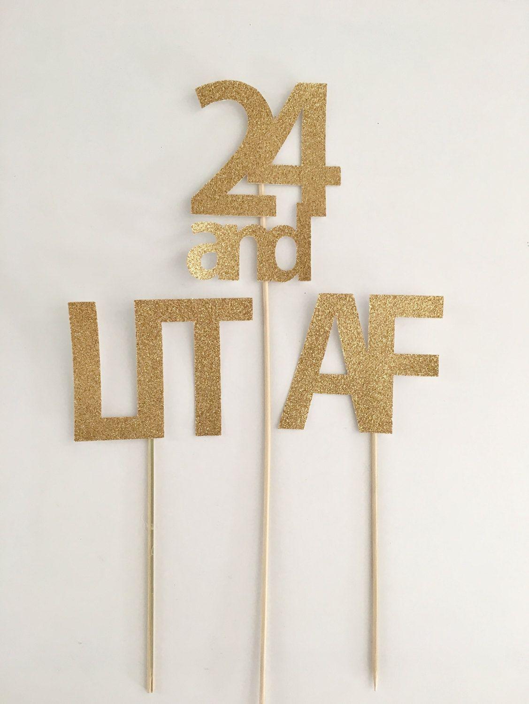 LIT AF Cake Topper 21st Birthday Decoration For Her Him Custom By PartySparkles On Etsy