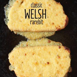 Classic Welsh rarebit – Easy Cheesy Vegetarian