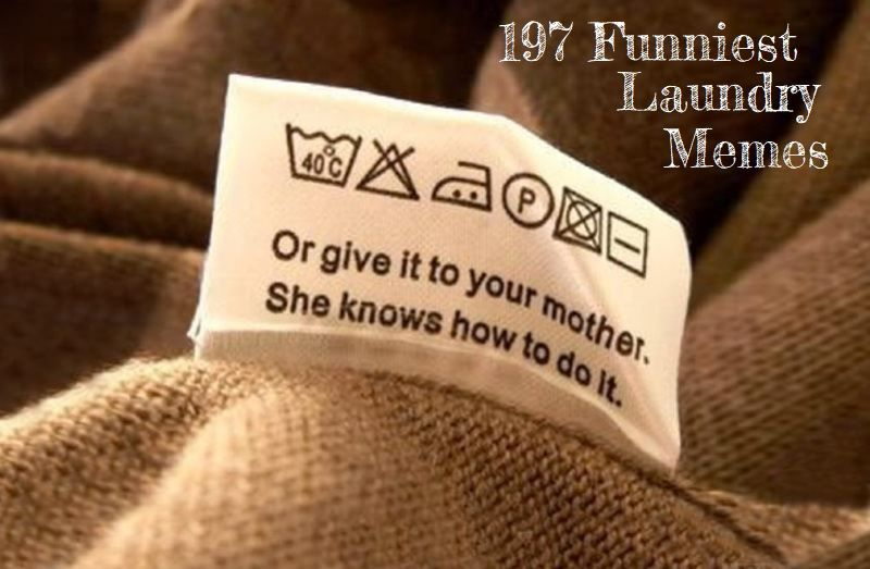 197 Funniest Laundry Memes Funny Outfits Clothing Tags Clothing Labels