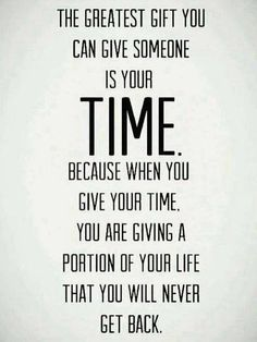 Time is more valuable than anything else