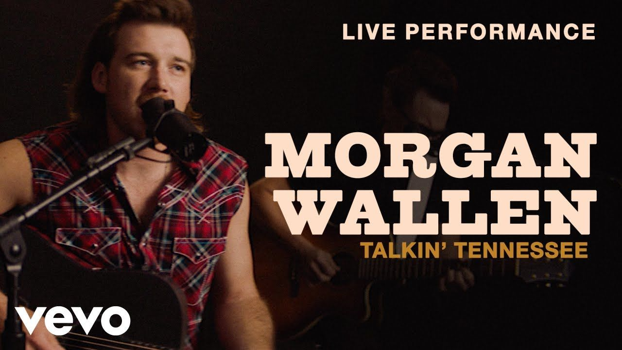Morgan Wallen Talkin Tennessee Live Performance Vevo In 2020 Vevo Performance News Songs