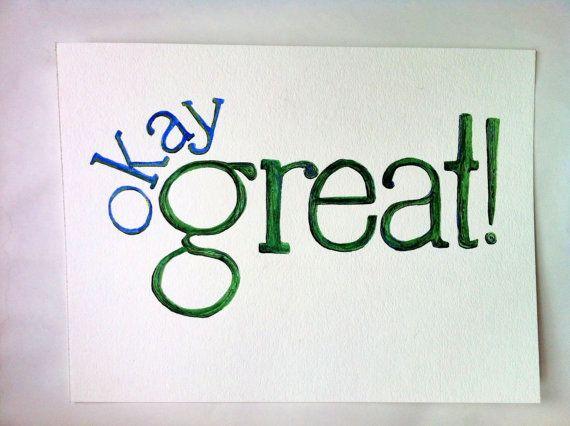 okay great! (my favorite phrase!) original text painting 9x12