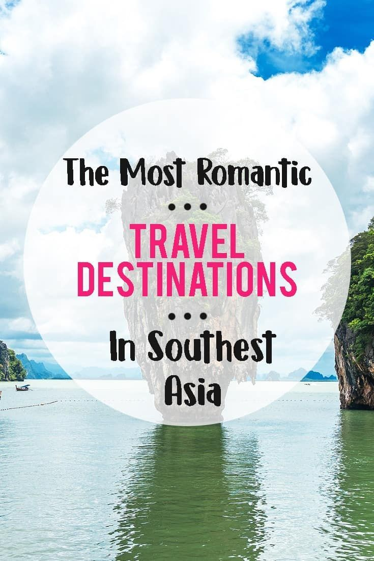 The Most Romantic Travel Destinations In Southeast Asia