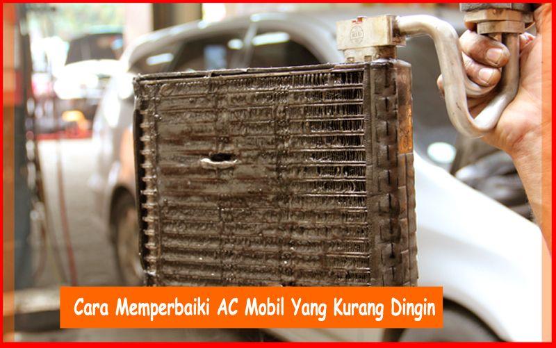 Cara Memperbaiki Ac Mobil Yang Kurang Dingin Otokawan Com Cara