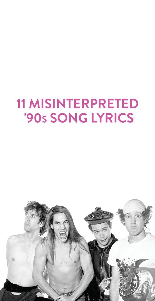 11 Misinterpreted '90s Song Lyrics | 90s songs, 90s song lyrics, Lyrics