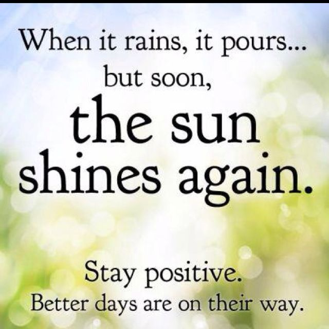 Happy Days Are Here Again Quotes: When It Rains, It Pours... But Soon