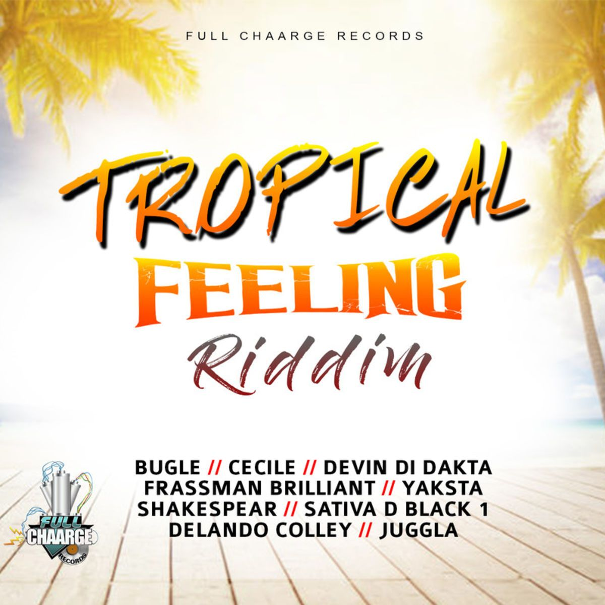 Tropical Feeling Riddim - 2018 Full Chaarge Records