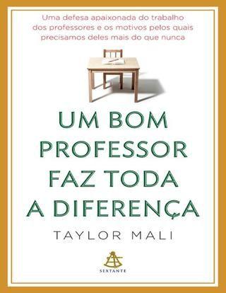 Um Bom Professor Faz Toda A Dif Taylor Mali Professor Livros De