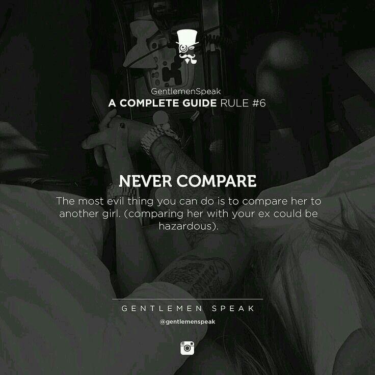 """""""Nunca comparar. Lo más malo que puedes hacer es compararla con otra chica (compararla con tu ex podría ser peligroso)"""""""