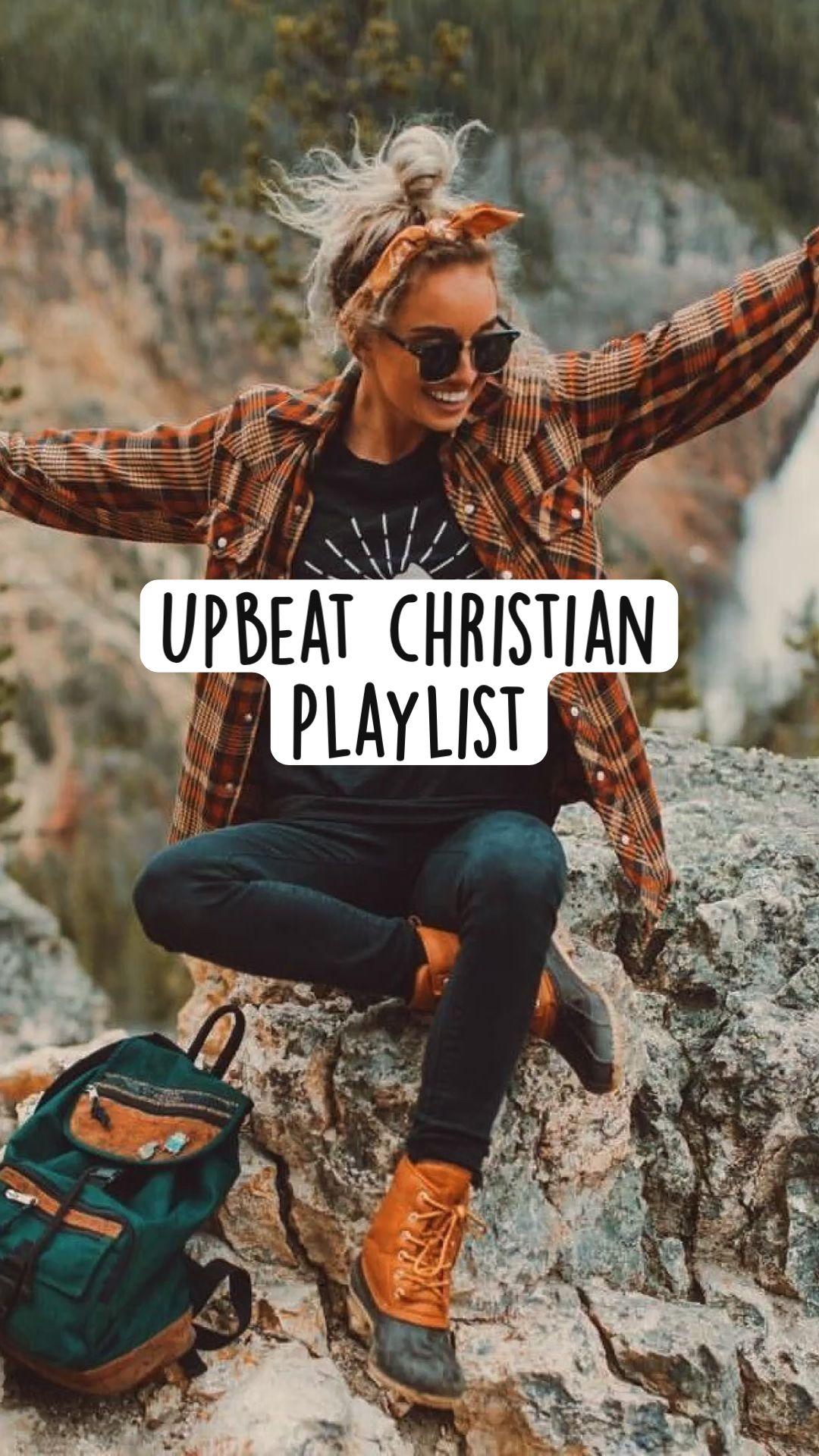 Upbeat Christian Playlist