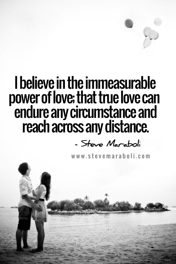 Power Of Love Quotes I believe in the immeasurable power of love; that true love can  Power Of Love Quotes