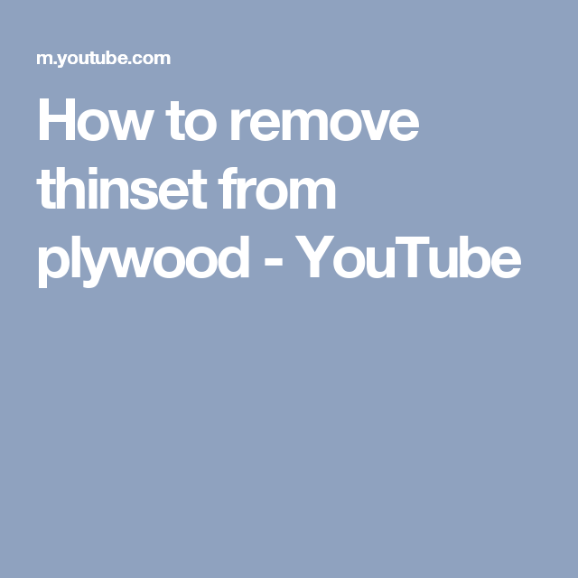 How To Remove Thinset From Plywood Youtube With Images How To Remove Plywood Veneers