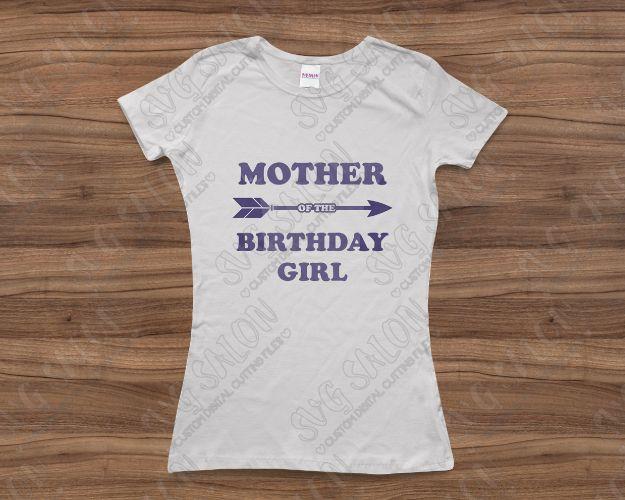 Mother Of The Birthday Girl Arrow Custom DIY Iron On Vinyl Shirt - Custom vinyl decals machine for shirts