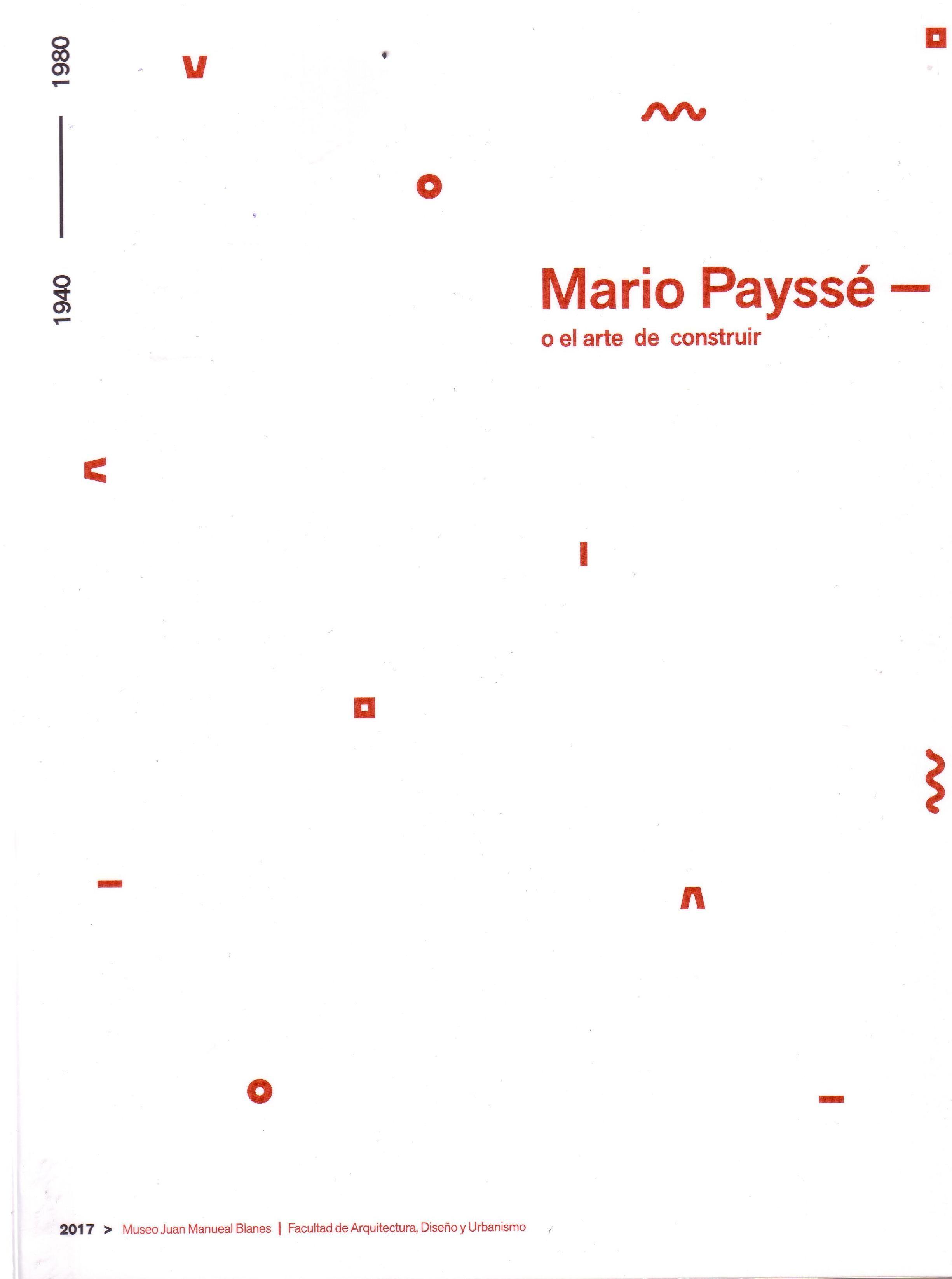 El catálogo recoge la muestra sobre el arquitecto Mario Payssé Reyes ...