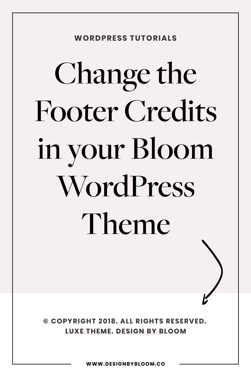 How To Change The Footer Credits In Your Bloom Wordpress Theme Top