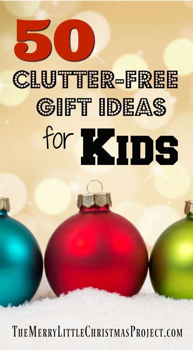 The Ultimate List of Clutter-Free Gift Ideas for Kids! |# The Merry ...