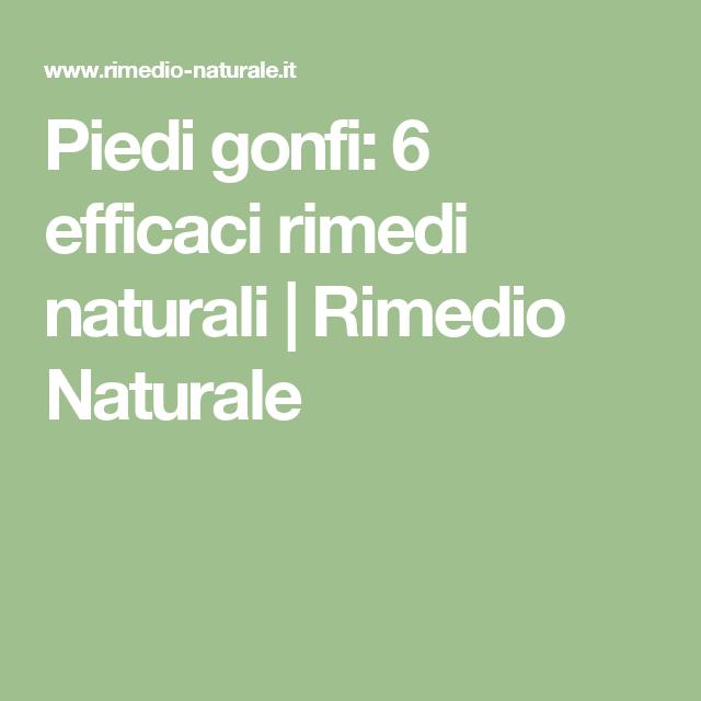 Piedi gonfi: 6 efficaci rimedi naturali   Rimedio Naturale